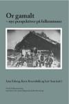L. Esborg, K. Kverndokk og L. Seim - Or gamalt - nye perspektiver på folkeminner. (NFL 165)